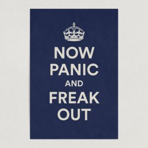 "Now Panic and Freak Out Art Print Poster 12"" x 18"" Wall Art AH3185"