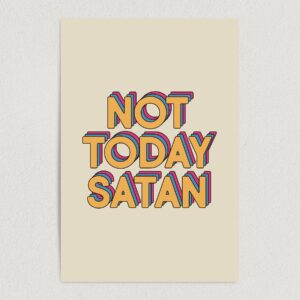 "Not Today Satan Art Print Poster 12"" x 18"" Wall Art Q2000"