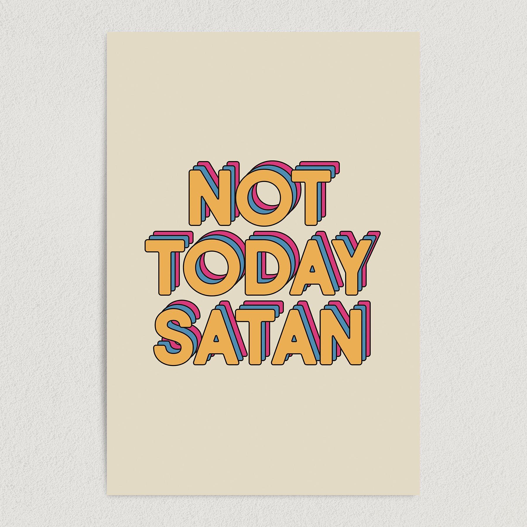 Not Today Satan Art Print Poster 12″ x 18″ Wall Art Q2000
