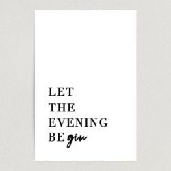 "Let The Evening Be GIN Art Print Poster 12"" x 18"" Wall Art QM1004"
