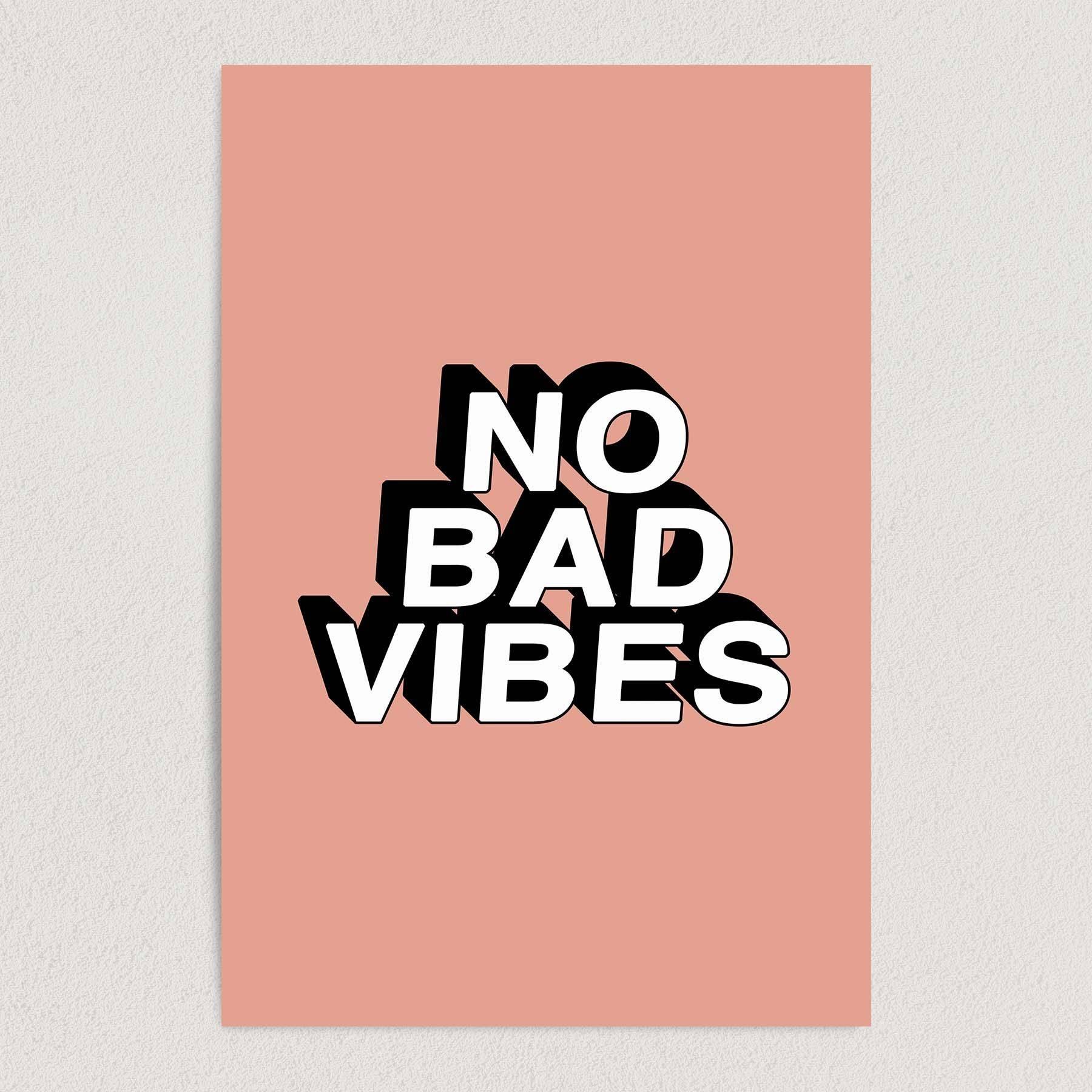 No Bad Vibes Art Print Poster Wall Art QR1010