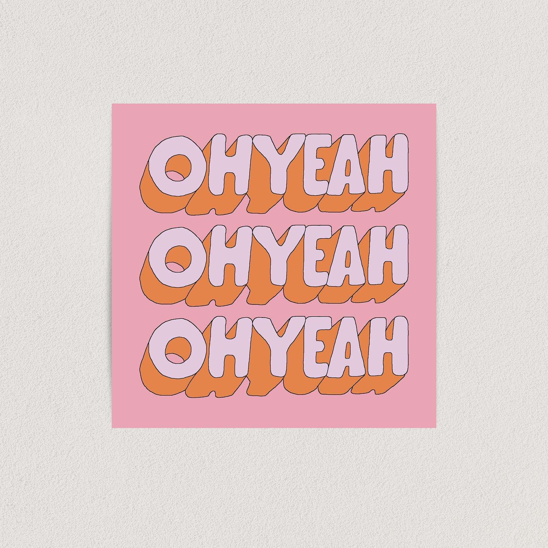 Oh Yeah Quote Art Print Poster Wall Art QR1212