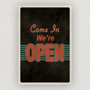 "Come In We're Open Art Print Poster 12"" x 18"" Wall Art RS1000"