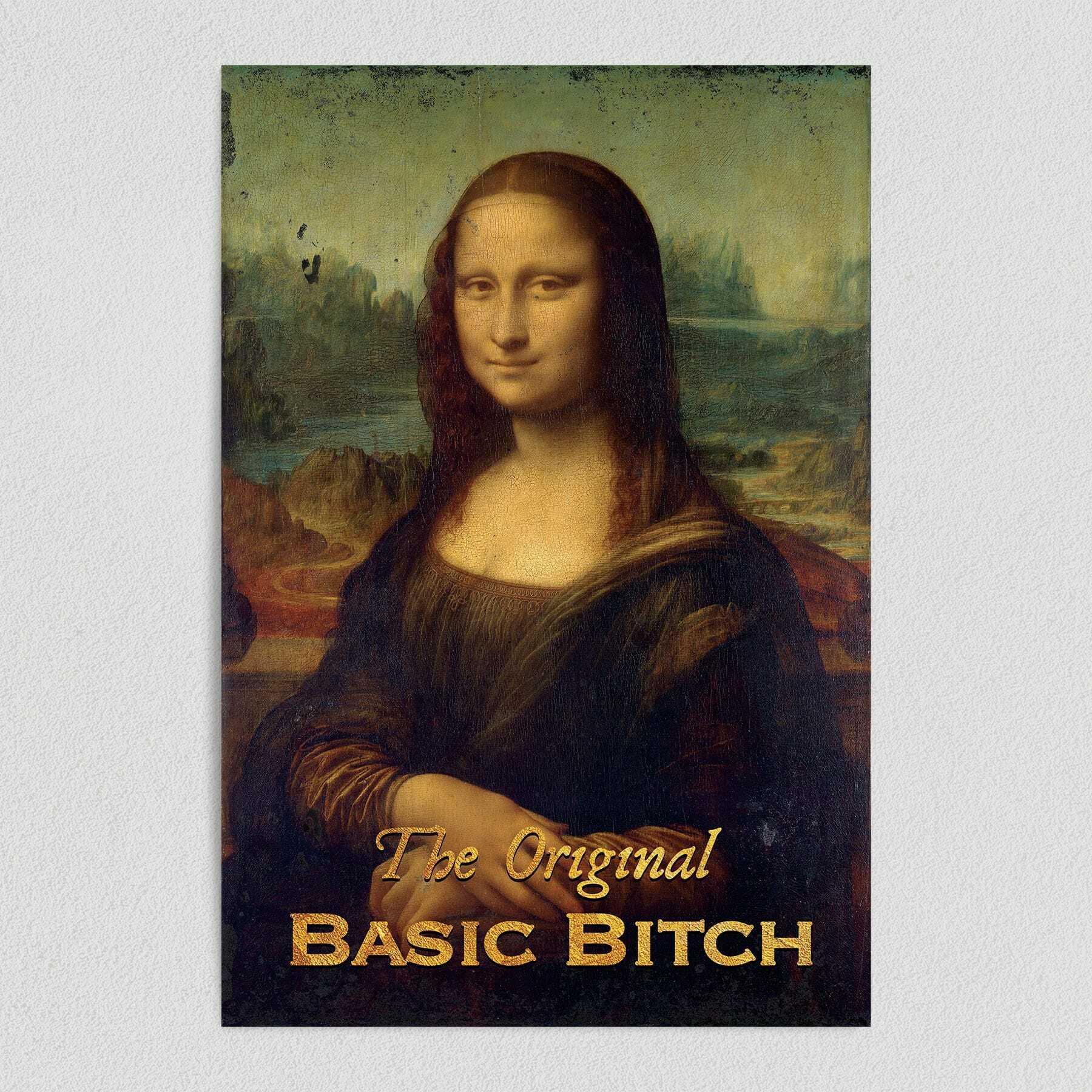 Mona Lisa Basic Bitch Adult Humor Art Print Poster 12″ x 18″ Wall Art H1030