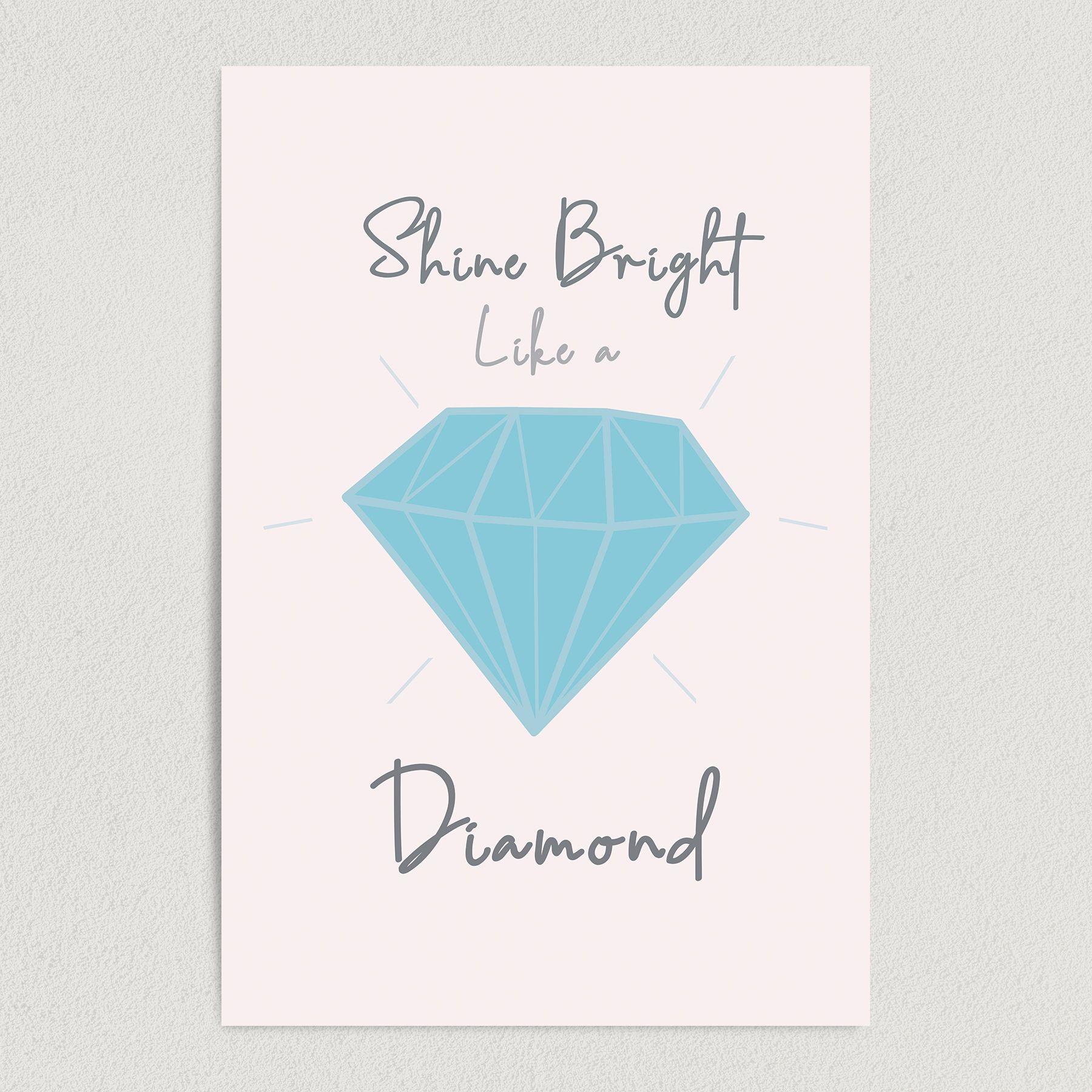 Shine Bright Like A Diamond Art Print Poster 12″ x 18″ Wall Art TF1000