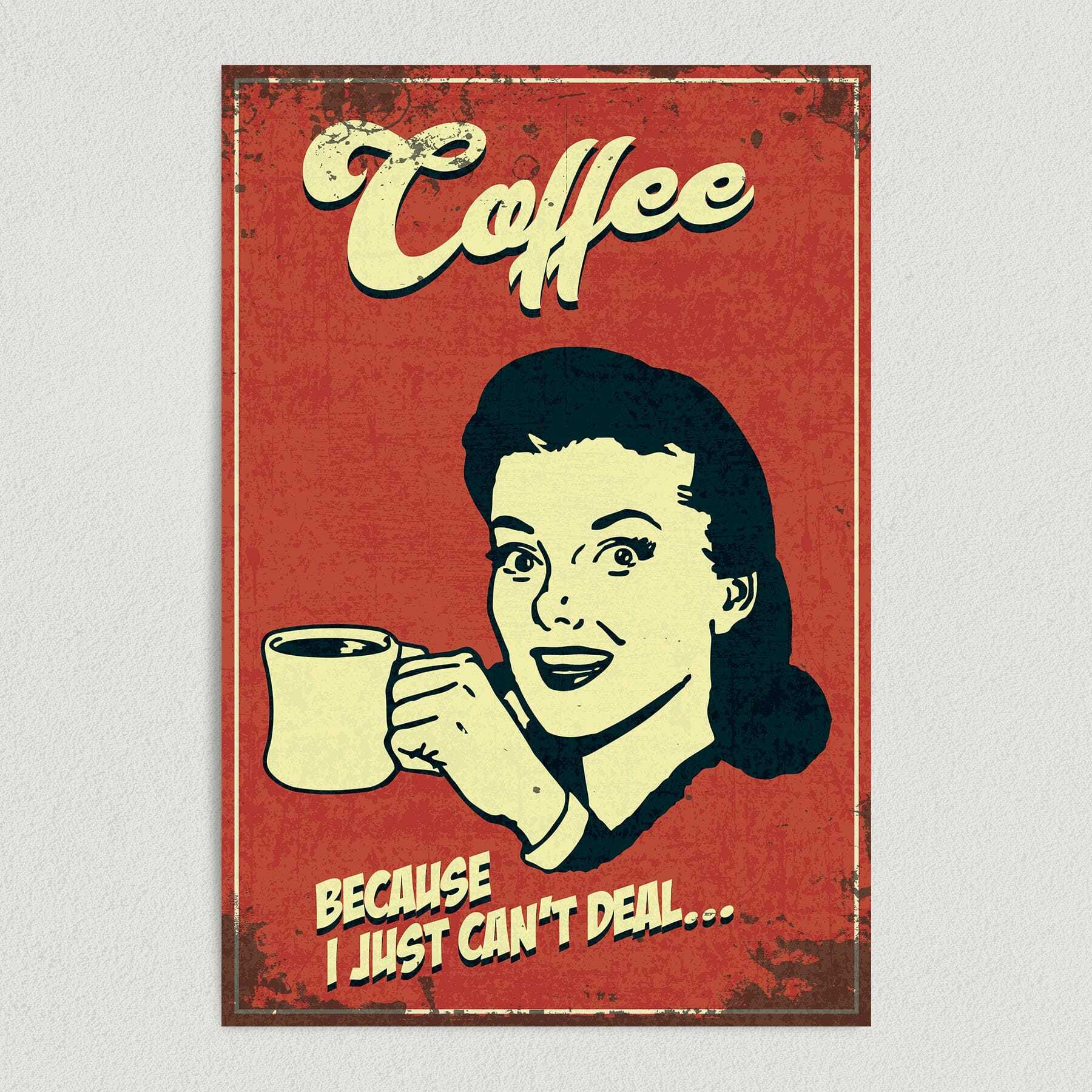 Coffee… Because I Just Can't Deal Art Print Poster 12″ x 18″ Wall Art V1025