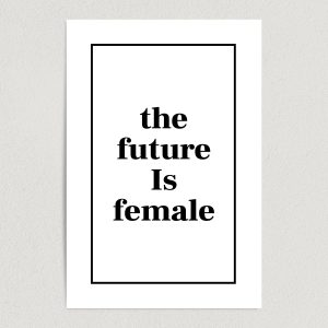 the future is female art print poster 12x18 wall art template