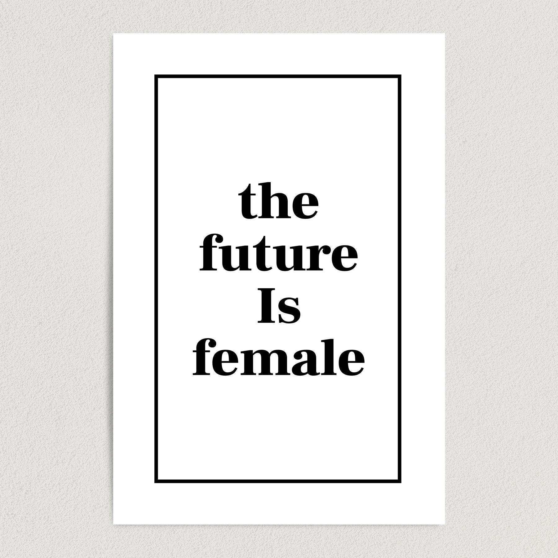 The Future Is Female Art Print Poster 12″ x 18″ Wall Art WE2044