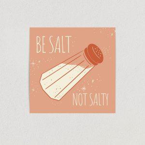 BH1212 Be salt not salty art print poster 12x12 wall art